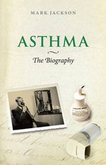 Asthma : The Biography - Mark Jackson
