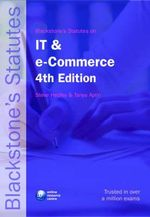 Blackstone's Statutes on IT and E-Commerce : Consolidated Legislation