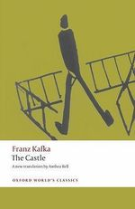 The Castle : World's Classics - Franz Kafka