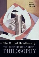 The Oxford Handbook of the History of Analytic Philosophy : Collected Papers