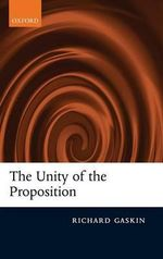The Unity of the Proposition - Richard Gaskin