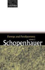 Parerga and Paralipomena : Short Philosophical Essays Volume 2 - Arthur Schopenhauer