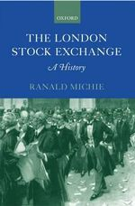 London Stock Exchange : A History - Ranald Michie