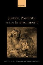 Justice, Posterity and the Environment - Wilfred Beckerman