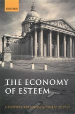 The Economy of Esteem : An Essay on Civil and Political Society - Geoffrey Brennan