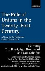 The Role of Unions in the Twenty-first Century : A Report for the Fondazione Rodolfo Debenedetti