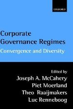 Corporate Governance Regimes : Convergence and Diversity