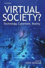 Virtual Society? : Technology, Cyberbole, Reality