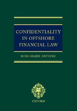 Confidentiality in Offshore Financial Law :  A Primer - R.M.Belle Antoine