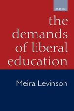 The Demands of Liberal Education - Meira Levinson