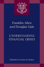 Understanding Financial Crises : Clarendon lectures in Finance Ser. - Franklin Allen