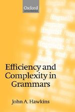Efficiency and Complexity in Grammars - John Hawkins