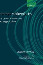 Internet Marketplaces : The Law of Auctions and Exchanges Online - Christina Ramberg
