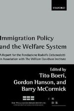 Immigration Policy and the Welfare System : A Report for the Fondazione Rodolfo Debenedetti