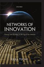 Networks of Innovation : Change and Meaning in the Age of the Internet - Ilkka Tuomi