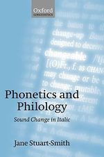 Phonetics and Philology : Sound Change in Italic - Jane Stuart-Smith