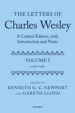 The Letters of Charles Wesley: (1728-1756) v. 1 : A Critical Edition, with Introduction and Notes