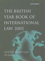 The British Year Book of International Law 2002 : v.73