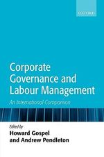 Corporate Governance and Labour Management : An International Comparison