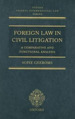 Foreign Law in Civil Litigation : A Comparative and Functional Analysis - Sofie Geeroms