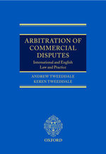 Arbitration of Commercial Disputes : International and English Law and Practice - Andrew Tweeddale