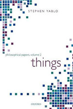 Things : Papers on Objects, Events, and Properties - Stephen Yablo