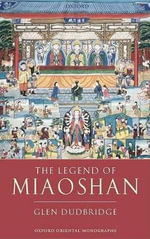 The Legend of Miaoshan : Oxford Oriental Monographs - Glen Dudbridge