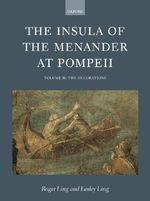 The Insula of the Menander at Pompeii : Decorations v. 2 - Roger Ling