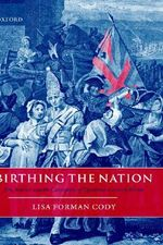 Birthing the Nation : Sex, Science, and the Conception of Eighteenth-Century Britons - Lisa Forman Cody