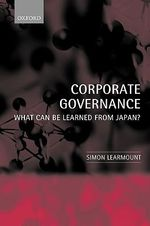 Corporate Governance : What Can be Learned From Japan? - Simon Learmount