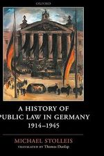 A History of Public Law in Germany 1914-1945 : War and Genocide Ser. - Michael Stolleis
