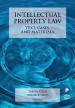 Intellectual Property Law : Text, Cases, and Materials - Tanya Aplin