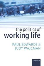 The Politics of Working Life - Paul Edwards