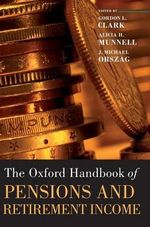 The Oxford Handbook of Pensions and Retirement Income : Oxford Handbooks in Business and Management
