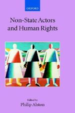 Non-State Actors and Human Rights : Collected Courses of the Academy of European Law Ser.