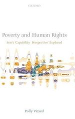 Poverty and Human Rights : Sen's 'Capability Perspective' Explored - Polly Vizard