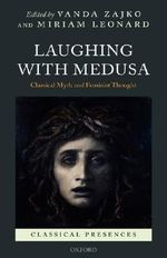 Laughing with Medusa : Classical Myth and Feminist Thought