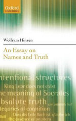 An Essay on Names and Truths - Wolfram Hinzen