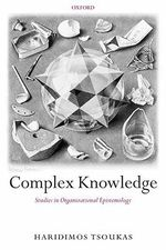 Complex Knowledge : Studies in Organizational Epistemology - Haridimos Tsoukas