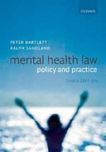 Mental Health Law : Policy and Practice - Peter Bartlett