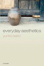 Everyday Aesthetics - Yuriko Saito