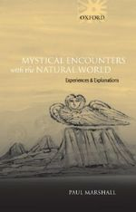 Mystical Encounters with the Natural World : Experiences and Explanations - Paul Marshall