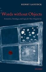 Words without Objects : Semantics, Ontology, and Logic for Non-Singularity - Henry Laycock