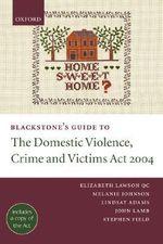 Blackstone's Guide to the Domestic Violence, Crime and Victims Act 2004 - Elizabeth Lawson