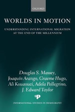 Worlds in Motion : Understanding International Migration at the End of the Millennium - Douglas S. Massey