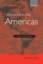 Elections in the Americas: South America Volume 2 : A Data Handbook
