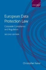 European Data Protection Law : Corporate Compliance and Regulation - Christopher Kuner