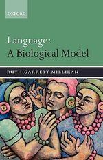 Language : A Biological Model - Ruth Garrett Millikan