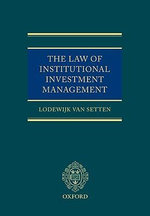 The Law of Institutional Investment Management - Lodewijk D. Van Setten