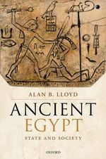 Ancient Egypt : State and Society - Alan B. Lloyd